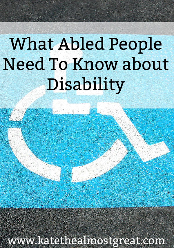 There are some things about disability that every abled person needs to know. These disability facts will help you understand who is disabled and what that means, as well as some other things you should know about disabled people.