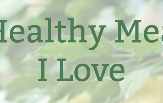 7 Healthy Meals I Love