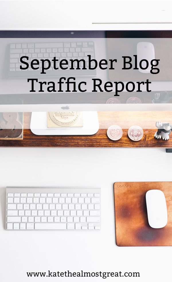 Sharing my blog traffic report for September, including what were the most-popular posts, where most of my traffic came from, what I did to increase my traffic, and whether or not it worked.
