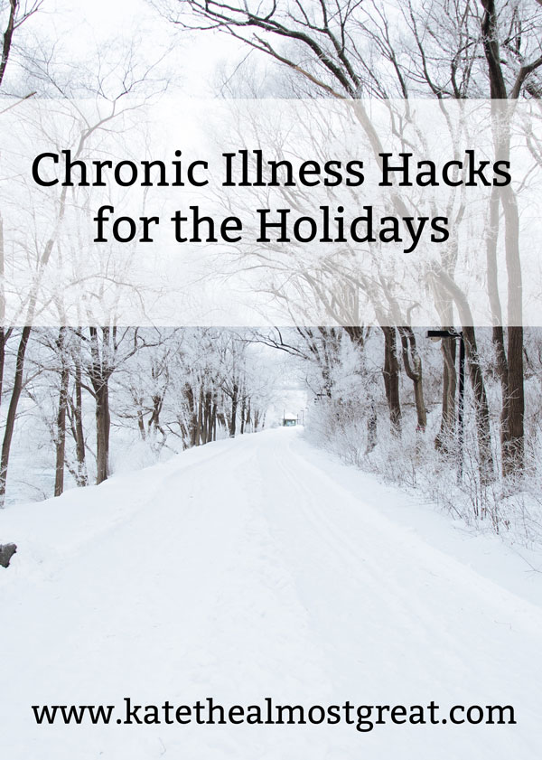 The holiday season is stressful enough, but it's even more so for people with chronic illnesses. In order to help you have the best holiday season possible, I've compiled a list of chronic illness hacks for the holidays so you can enjoy the season.