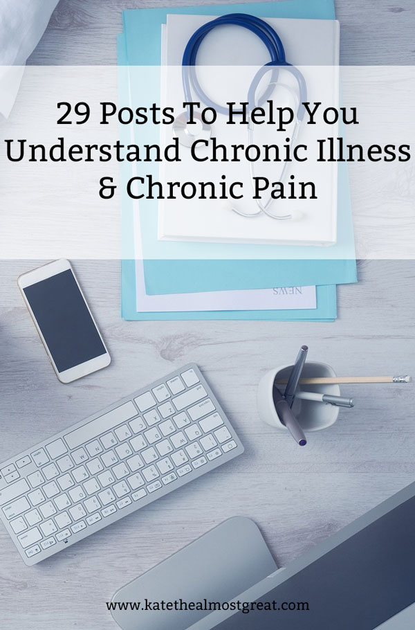 It's really hard to understand chronic illness or chronic pain if you don't have either. But over the course of the years that I've been blogging, I've written multiple posts to help people understand what this life is like. These are 29 posts to help you understand in a wide variety of ways.