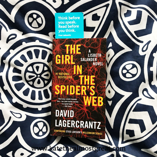 Reviewing The Girl in the Spider's Web, as well as everything else I've read in January through March.