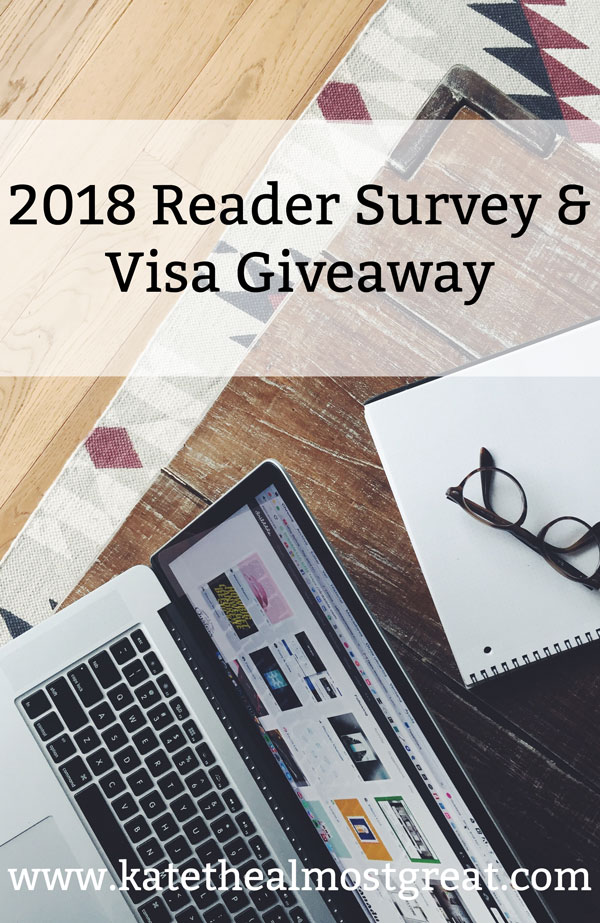 2018 Reader Survey + Visa Gift Card Giveaway