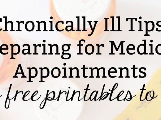 Chronically Ill Tips: Preparing for Medical Appointments + Freebies To Help