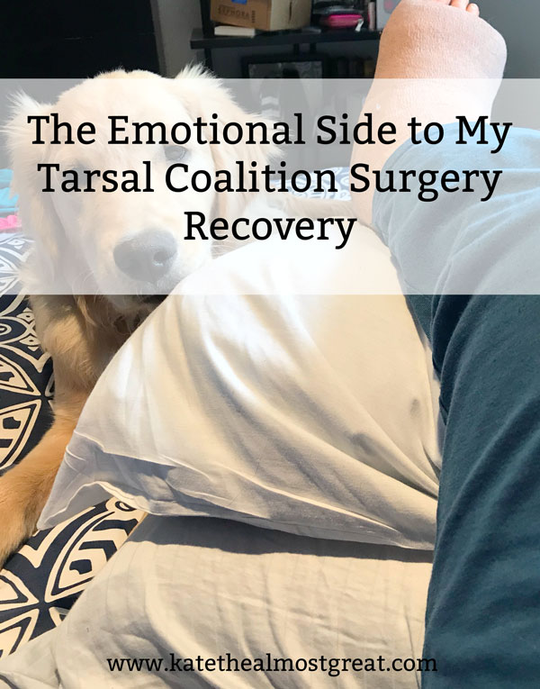 In March 2018, I had a subtalar fusion done for my tarsal coalition. Additionally, my surgeon cleaned up arthritic damage in my ankle. While the physical part of recovery can be very difficult, so can the emotional side. Today I'm sharing that side to prepare you if you're having this or a similar surgery.