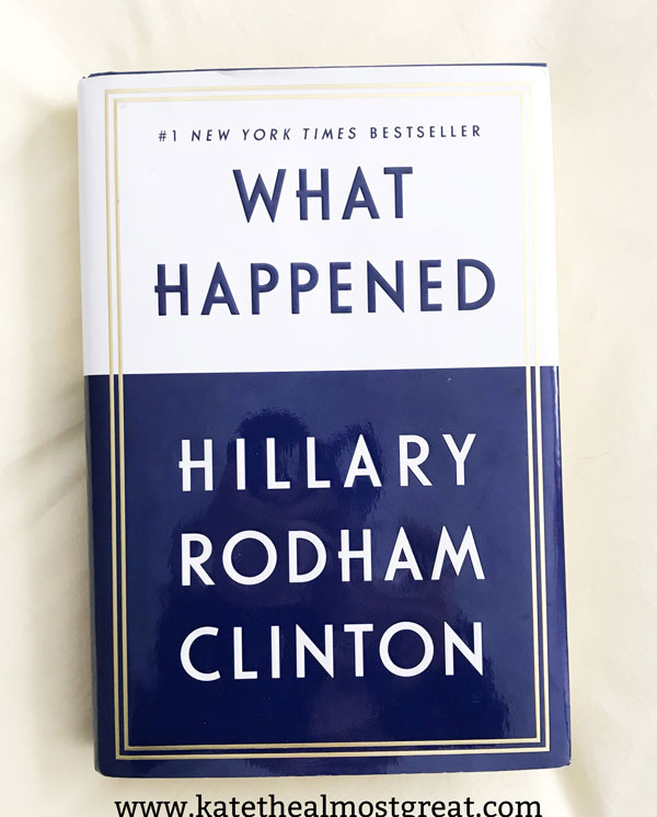 What Happened, review of What Happened, Hillary Rodham Clinton, What Happened by Hillary Rodham Clinton