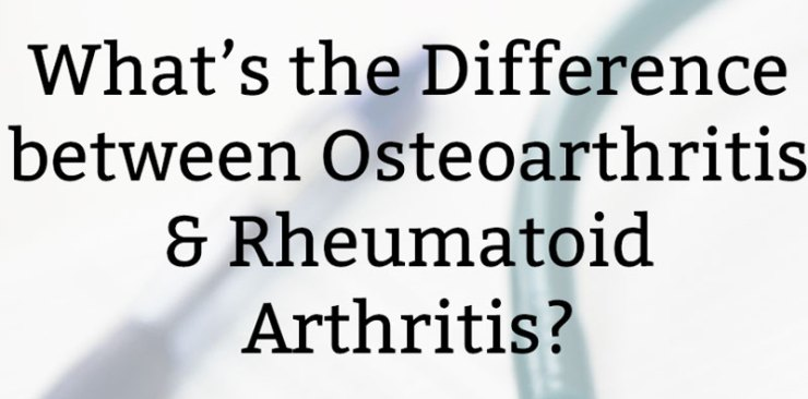 What's the Difference Between Osteoarthritis & Rheumatoid Arthritis?