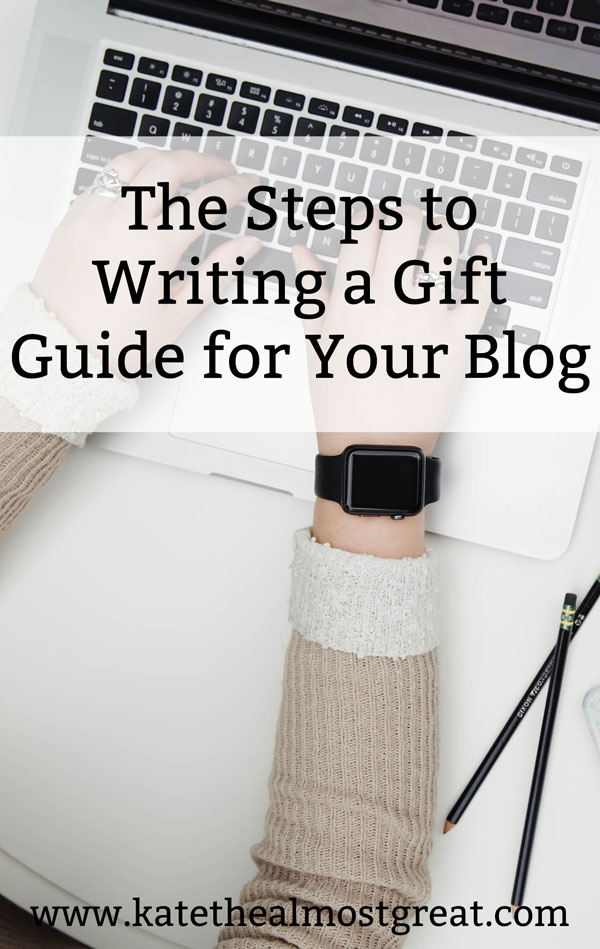 gift guide, how to make a gift guide, blogging tips, blog tips, grow your blog, make affiliate sales, make an affiliate sale, grow your blog, increase your blog, grow blog traffic #blog #blogging #bloggingtips