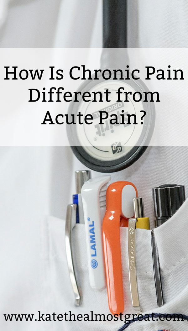 "Arthritis advocate and blogger Kate the (Almost) Great answers the question, ""How is chronic pain different from acute pain?"" and explains some different ways to treat chronic pain. #chronicpain #pain #acutepain #arthritis #rheumatoidarthritis #fibro #fibromyalgia #endometriosis #endo #chronicillness"