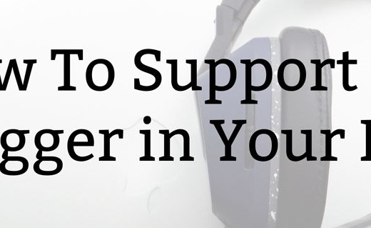 How To Support the Blogger in Your Life