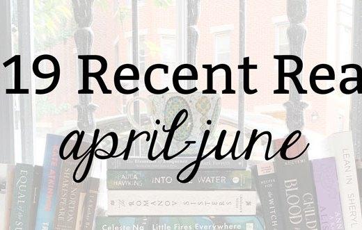 2019 Recent Reads: April-June