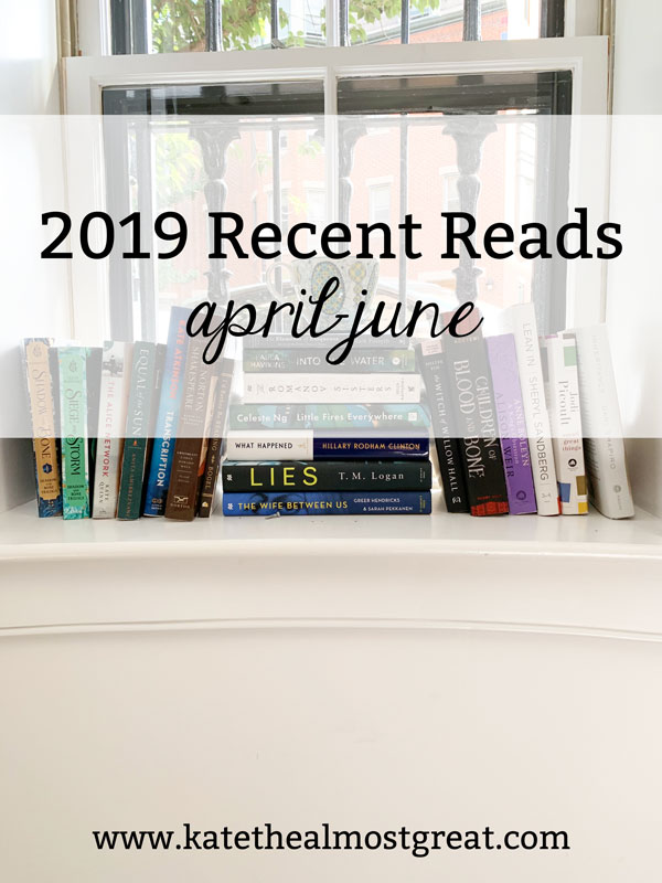 Boston lifestyle blogger Kate the (Almost) Great shares and reviews what she read in April, May, and June of 2019.