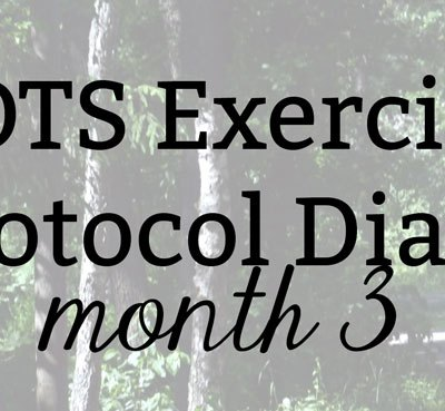 POTS Exercise Protocol Diary: Month 3   Kate the (Almost) Great