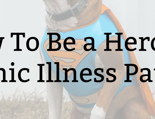 How To Be a Hero for Chronic Illness Patients | Kate the (Almost) Great