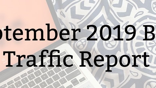 September 2019 Blog Traffic Report | Kate the (Almost) Great