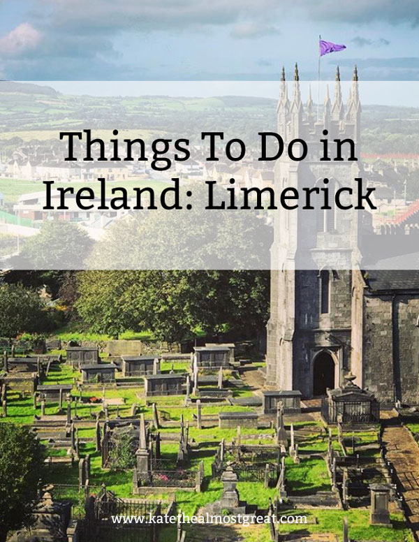 things to do in Ireland, what to do in Ireland, things to do in Limerick, what to do in Limerick, Limerick Ireland, city of Limerick, Ireland travel guide, Limerick travel guide