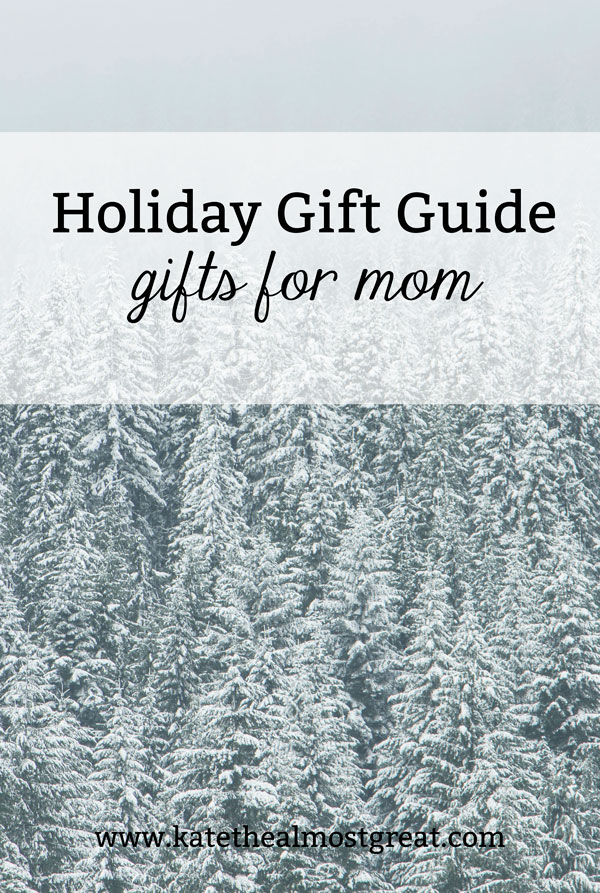 In this gift guide, Boston lifestyle blogger Kate the (Almost) Great shares great gifts for mom, including some that she has given her own mom.