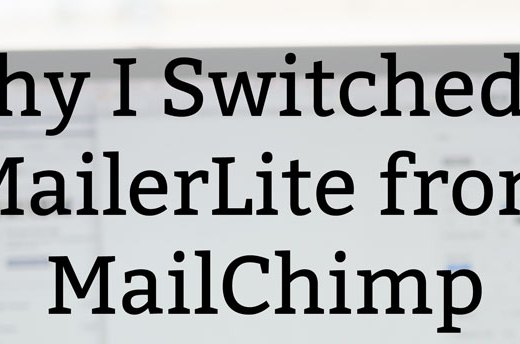 Why I Switched to MailerLite from MailChimp for My Email Newsletter