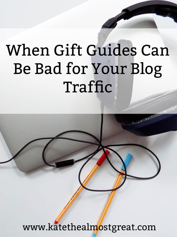why my blog traffic dropped, blog traffic, gift guides, increase blog traffic, grow blog traffic, how to grow your blog, how to grow blog traffic, blogging, blog advice