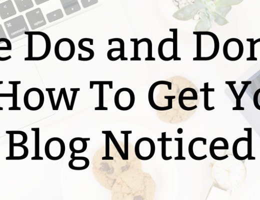 The Dos and Dont's of How To Get Your Blog Noticed