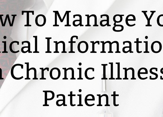 How To Manage Your Medical Information as a Chronic Illness Patient