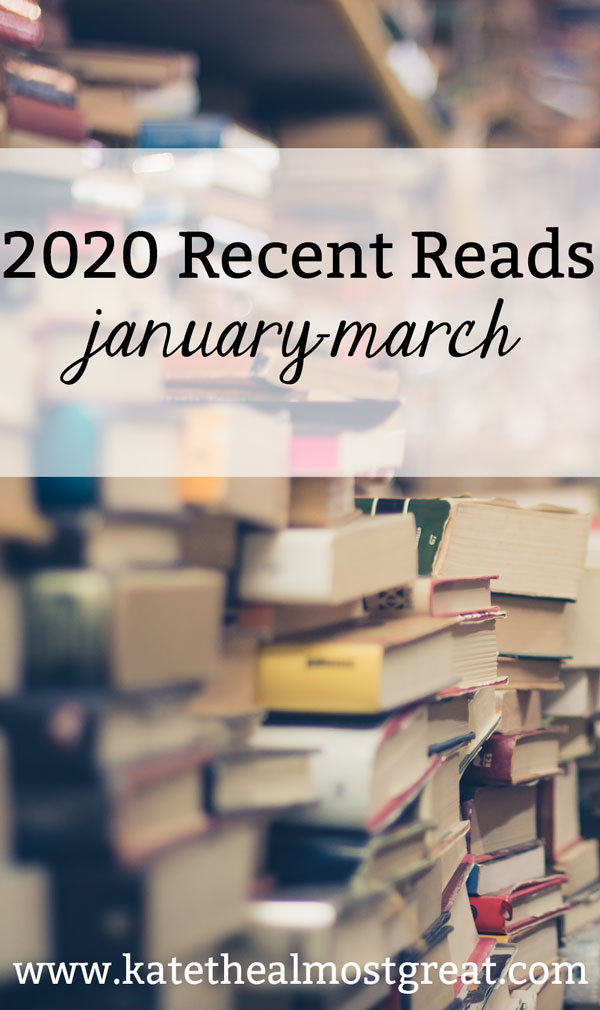 In this blog post, book-lover Kate the (Almost) Great shares the books she read in the first quarter of 2020.