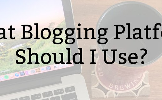What Blogging Platform Should I Use? | Kate the (Almost) Great