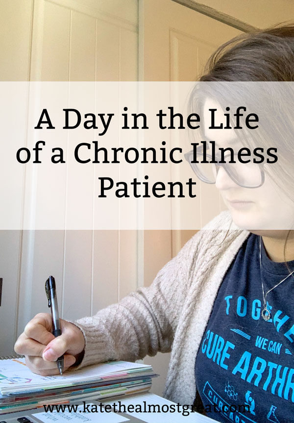Long-time chronic illness patient and blogger Kate the (Almost) Great shares what a typical day looks like from her. From when she wakes up to when she goes to sleep, she shares what her life is like