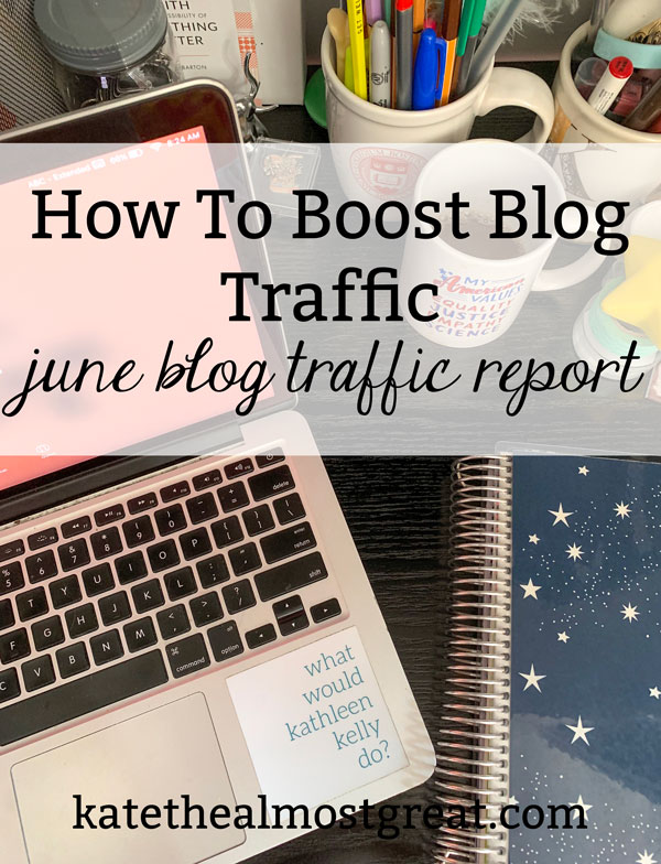 Want to boost blog traffic? In this blog post, long-time blogger Kate the (Almost) Great shares how she worked to boost her blog traffic in June 2020 and what worked and what didn't worked.