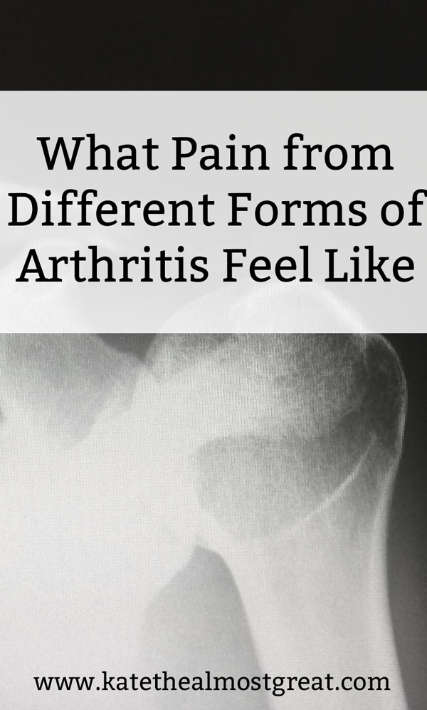 what does arthritis pain feel like, what does arthritis feel like, what does rheumatoid arthritis feel like, what does rheumatoid arthritis pain feel like, what does osteoarthritis feel like, what does osteoarthritis pain feel like, rheumatoid arthritis, rheum, RA, osteoarthritis, OA, what does ankylosing spondylitis feel like, what does ankylosing spondylitis pain feel like, ankylosing spondylitis, AS, spondyloarthritis, what does psoriatic arthritis feel like, what does psoriatic arthritis pain feel like, PsA, what does gout feel like, what does gout pain feel like, gout, what does reactive arthritis feel like, what does reactive arthritis pain feel like, reactive arthritis