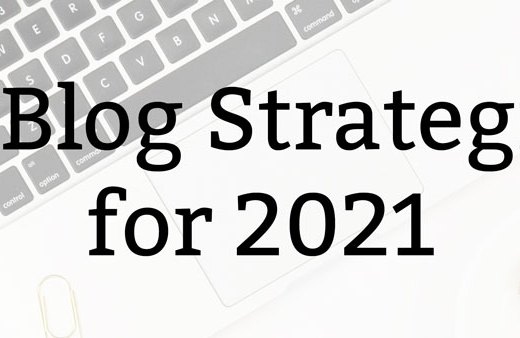 13 Blog Strategies for 2021 | Kate the (Almost) Great, Health Blog