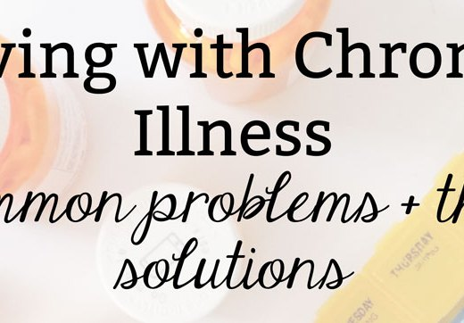 Living Life with Chronic Illness: Common Problems & Their Solutions