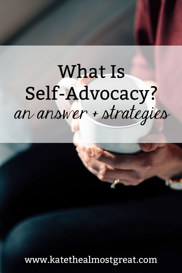 "Self-advocacy might sound like a term, but it also describes a movement. In this blog post, chronic illness blogger Kate the (Almost) Great answers the question, ""What is self-advocacy?"" and gives some context and tips."