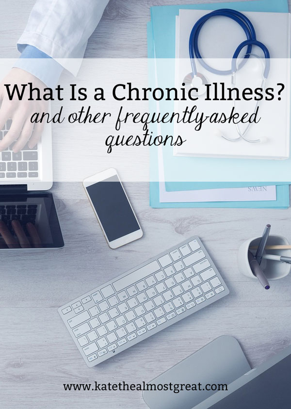 "As a chronic health blogger and a chronic illness patient, I've been asked multiple times, ""What is a chronic illness?"" I've also been asked a whole lot of other questions, and I'm answering the most frequently asked  ones in this post."