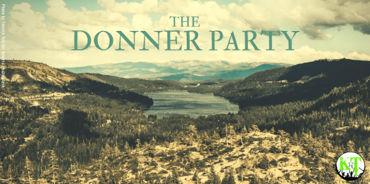 The Donner Party - The Donner Pass