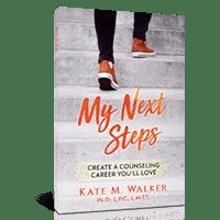My Next Steps, by Kate Walker PhD.