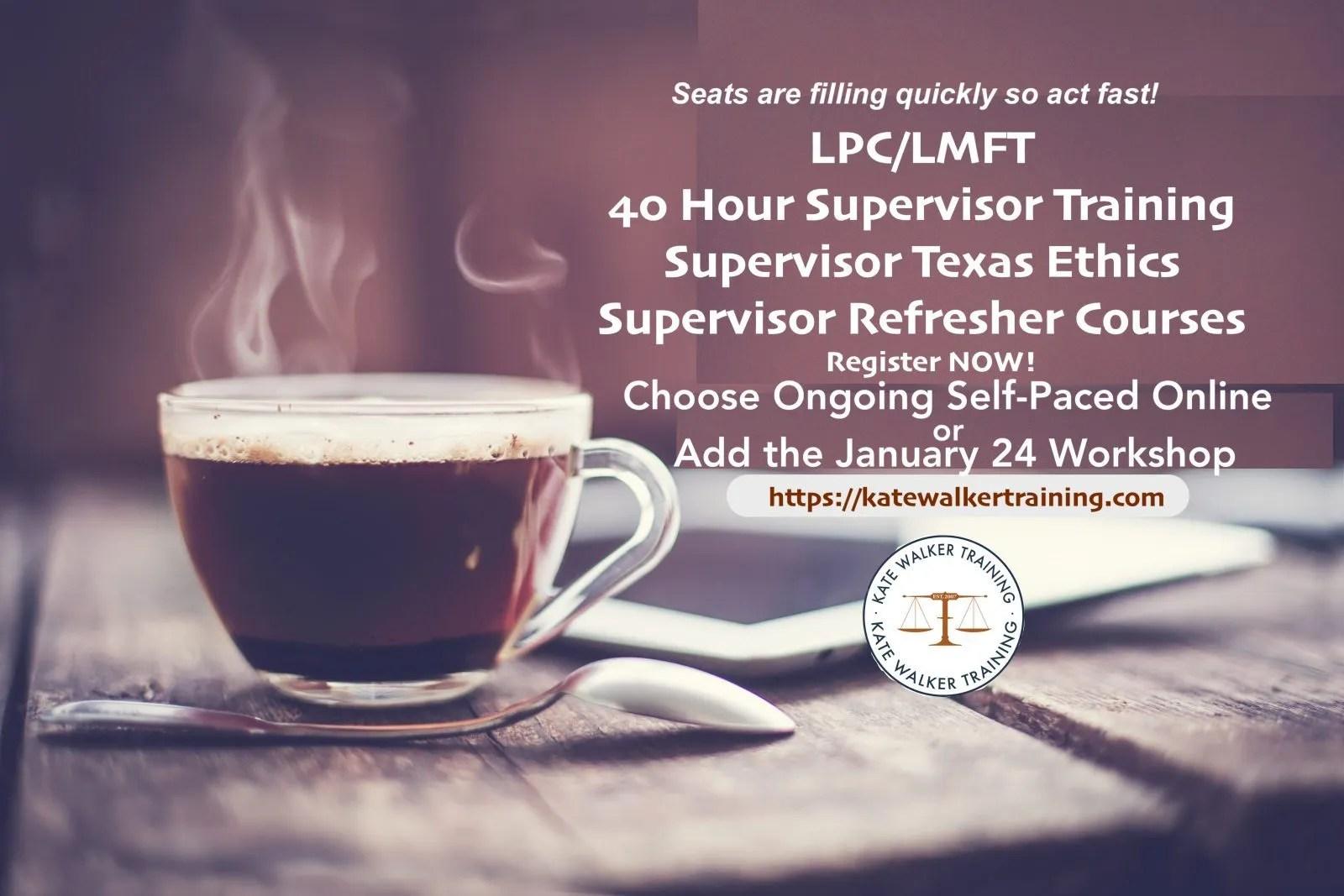 2019 Texas 40 Hour LPC LMFT Supervisor Training