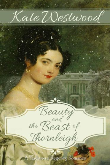 Beauty and the Beast of Thornleigh by Kate Westwood Book Cover Image