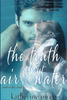 The Truth About Air & Water (Truth in Lies, #2)