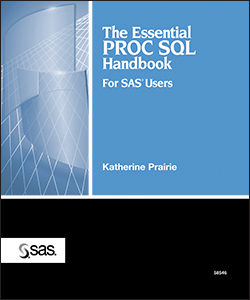 Essential PROC SQL Handbook for SAS Users