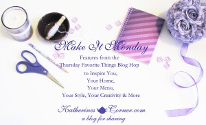 make it monday the best diy,recipe , home decor and inspirational blogs to.inspire your menu, home decor,style and creativity at katherines corner