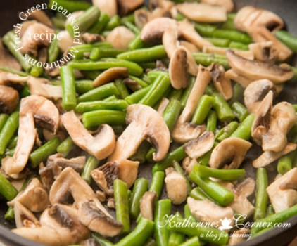 fresh green beans and mushrooms recipe