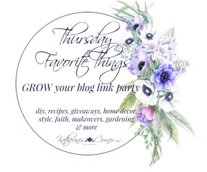 Thursday Favorite Things link party grow your blog the fun way
