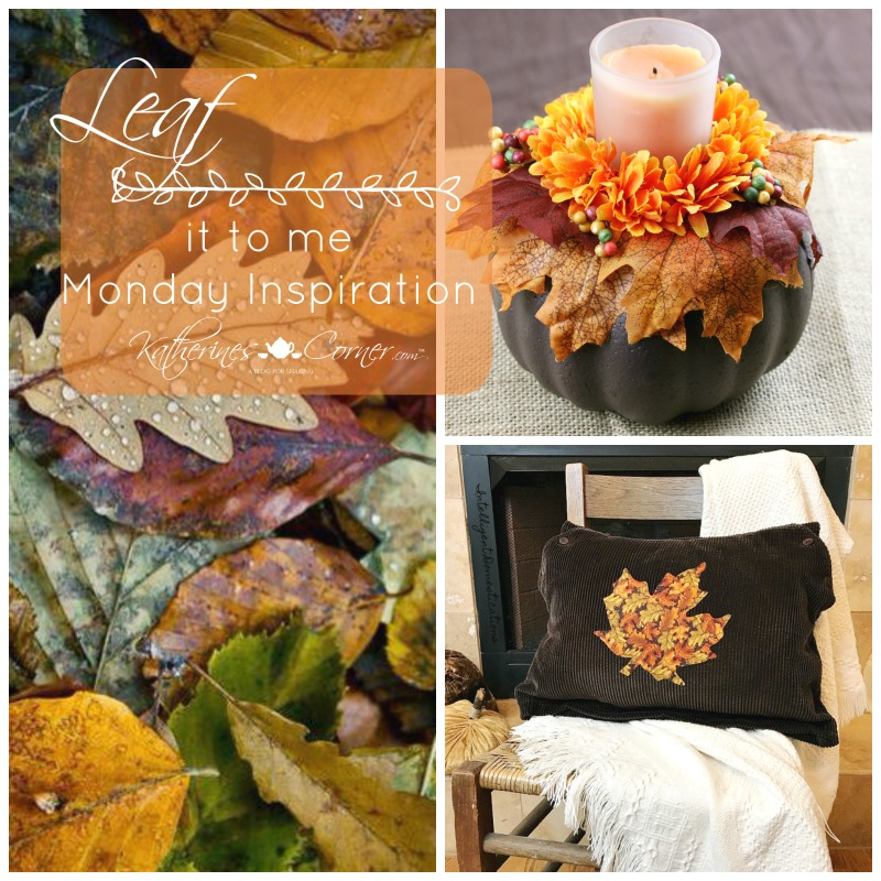 leaf it to me monday inspirations