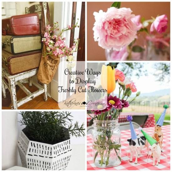 creative ways to display freshly cut flowers katherines corner