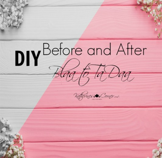 DIY before and after from blaa to taa da