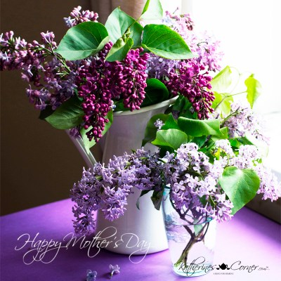happy mothers day 2019 lilacs from the garden