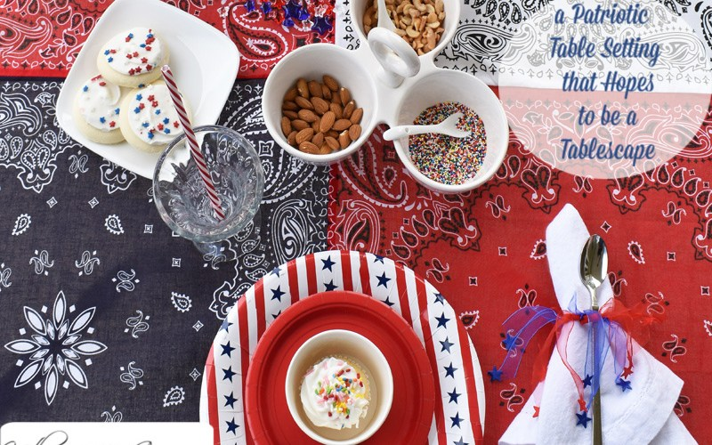 a patriotic tablescape that hopes to be a tablescape