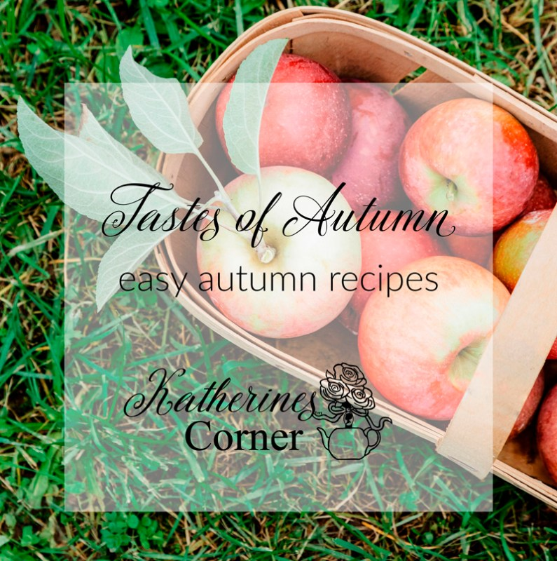 tastes of autumn easy recipes katherines corner