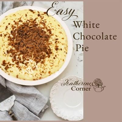 easy white chocolate pie recipe katherines corner